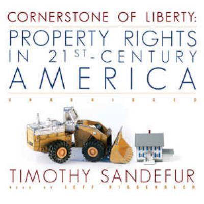 Cornerstone of Liberty: Property Rights in 21st Century America 9780786160426