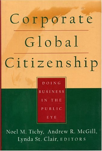 Corporate Global Citizenship: Doing Business in the Public Eye 9780787910952