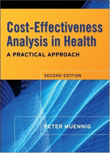 Cost-Effectiveness Analysis in Health: A Practical Approach 9780787995560