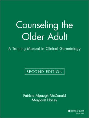 Counseling the Older Adult: A Training Manual in Clinical Gerontology 9780787939410