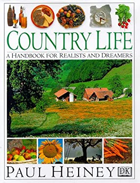 Country Life: A Handbook for Realists and Dreamers 9780789419910