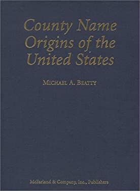 County Name Origins of the United States 9780786410255