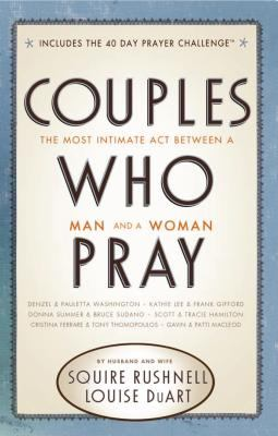 Couples Who Pray: The Most Intimate Act Between a Man and a Woman 9780785227946