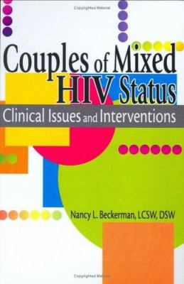 Couples of Mixed HIV Status: Clinical Issues and Interventions 9780789018519