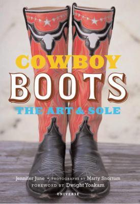 Cowboy Boots: The Art & Sole 9780789320490