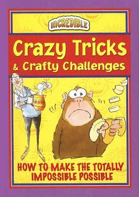 Crazy Tricks and Crafty Challenges 9780785821762