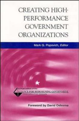Creating High-Performance Government Organizations 9780787941024