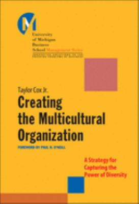 Creating the Multicultural Organization: A Strategy for Capturing the Power of Diversity 9780787955847