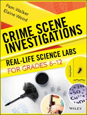 Crime Scene Investigations: Real-Life Science Labs for Grades 6-12 9780787966300