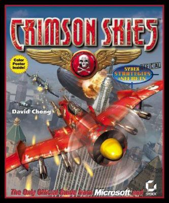 Crimson Skies Official Strategies & Secrets [With Poster] 9780782128505