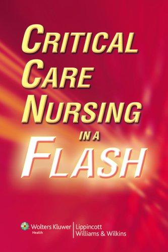Critical Care Nursing in a Flash 9780781792844