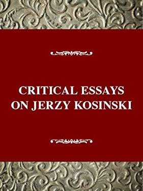 Critical Essays on Jerzy Kosinski: Jerzy Kosinski 9780783800738