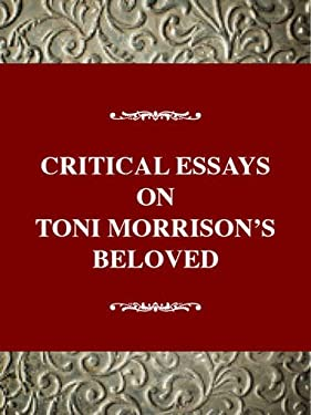 Critical Essays on Toni Morrison's Beloved: Toni Morrison's Beloved 9780783800493