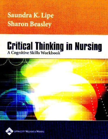 critical thinking nurse skills Critical thinking in nursing: a cognitive skills workbook: 9780781740425: medicine & health science books @ amazoncom.