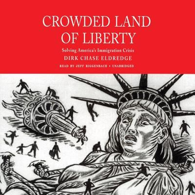 Crowded Land of America: Solving America's Immigration Crisis 9780786184651