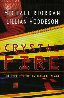 Crystal Fire: The Birth of the Information Age 9780786113750