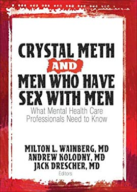 Crystal Meth and Men Who Have Sex with Men: What Mental Health Care Professionals Need to Know 9780789032478