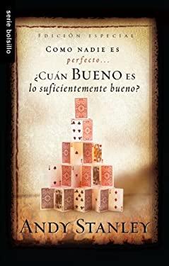 Cuan Bueno Es Suficientemente Bueno? = How Good Is Good Enough? 9780789920072