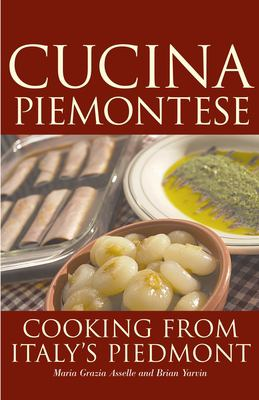 Cucina Piemontese: Cooking from Italy's Piedmont 9780781811231