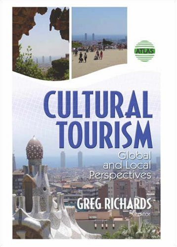 Cultural Tourism: Global and Local Perspectives 9780789031174