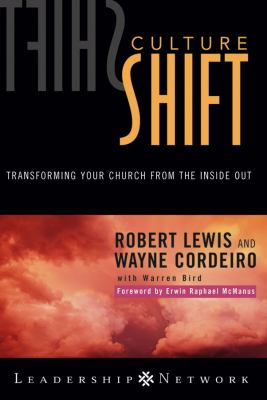 Culture Shift: Transforming Your Church from the Inside Out 9780787975302