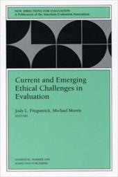 Current and Emerging Ethical Challenges in Evaluation: New Directions for Evaluation