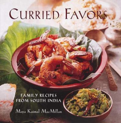 Curried Favors: Family Recipes for South India 9780789206282