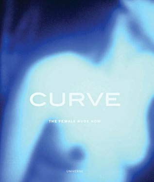 Curve: The Female Nude Now 9780789308719