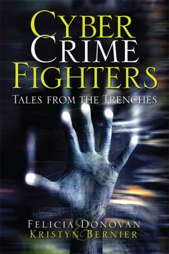 Cyber Crime Fighters: Tales from the Trenches 9780789739223