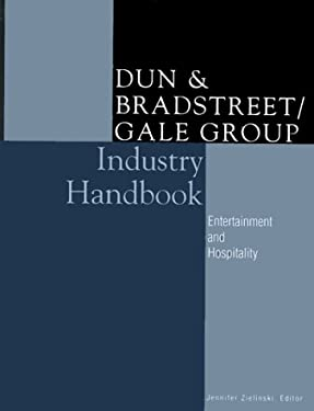 D& B/Gale Industry Reference Entertainment & Hospitality 1 9780787637743