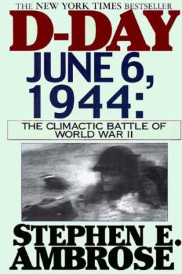 D-Day, June 6, 1944: The Climactic Battle of World War II 9780783884691