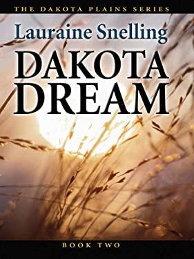 Dakota Dream: An Inspirational Love Story on the Northern Plains 9780786278275