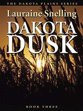 Dakota Dusk: An Inspirational Love Story on the Northern Plains 9780786278268