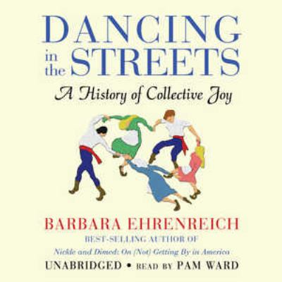 Dancing in the Streets: A History of Collective Joy 9780786172030