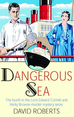 Dangerous Sea: The Fourth in the Lord Edward Corinth and Verity Browne Murder Mystery Series 9780786712151