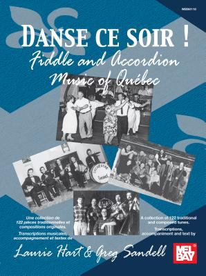 Danse Ce Soir!: Fiddle And Accordion Music Of Quebec 9780786657681