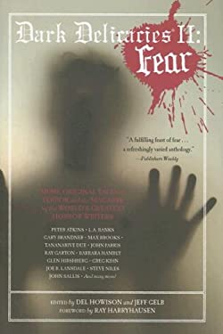 Dark Delicacies II: Fear; More Original Tales of Terror and the Macabre by the World's Greatest Horror Writers 9780786719501