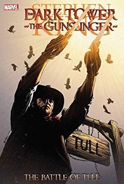 Dark Tower: The Gunslinger: The Battle of Tull 9780785149330