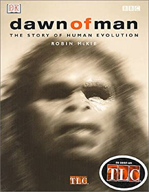 Dawn of Man: The Story of Human Evolution 9780789462626