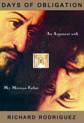 Days of Obligation: An Argument with My Mexican Father 9780786107872