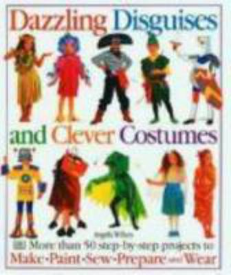 Dazzling Disguises and Clever Costumes 9780789410016