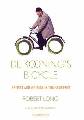 De Kooning's Bicycle: Artists and Writers in the Hamptons 9780786144969