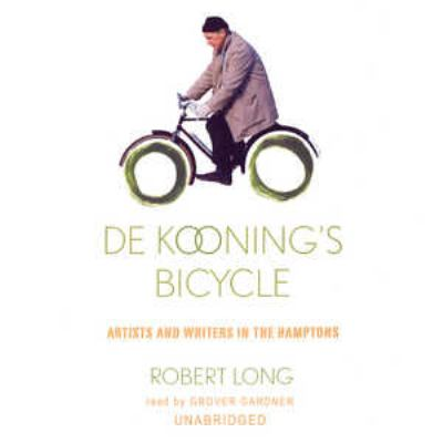 De Kooning's Bicycle: Artists and Writers in the Hamptons 9780786172320