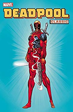Deadpool Classic, Volume 1 9780785131243
