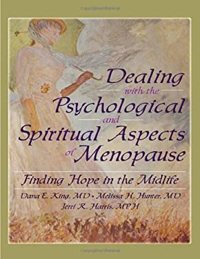Dealing with the Psychological and Spiritial Aspects of Menopause: Finding Hope in the Midlife 9780789023032