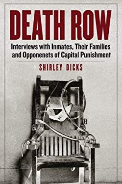Death Row: Interviews with Inmates, Their Families and Opponenets of Capital Punishment 9780786469437