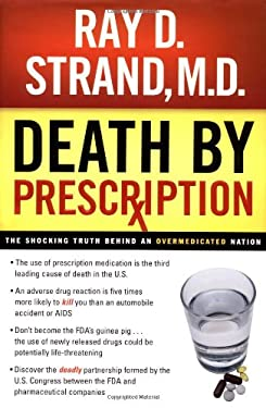 Death by Prescription: The Shocking Truth Behind an Overmedicated Nation 9780785264842