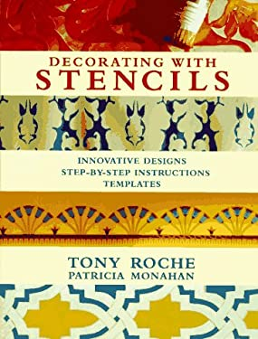 Decorating with Stencils: Innovative Designs: Step-By-Step Instructions: Templates 9780789200945