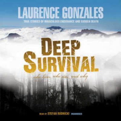 Deep Survival: Who Lives, Who Dies, and Why 9780786175024