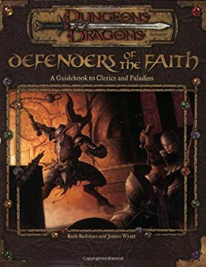 Defenders of the Faith: A Guidebook to Clerics and Paladins 9780786918409